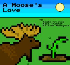 A Moose's Love may not be the funnest game ever made, but it was a blast to make!