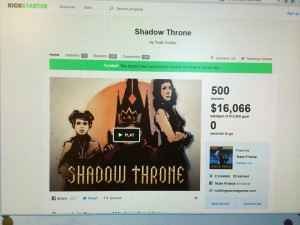 Shadow Throne funded! Photo courtesy of Deb Fristoe. Thanks mom!