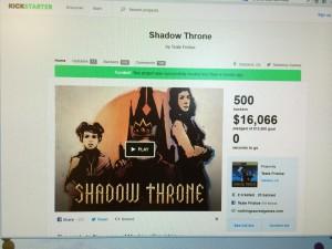 Shadow Throne funded! Photo courtesy of Deb Fristoe. Thanks mom!